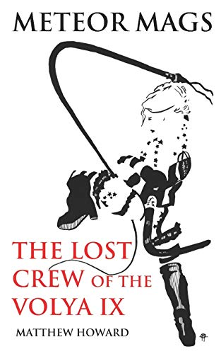 Meteor Mags: The Lost Crew of the: Matthew Howard