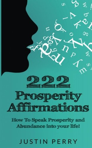 9780692749708: 222 Prosperity Affirmations:: How To Speak Prosperity and Abundance into your life!