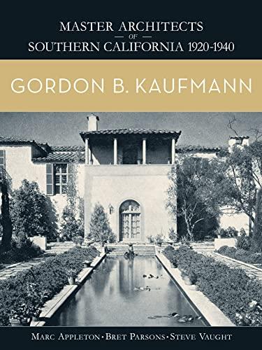 Gordon B. Kaufmann (Hardback): Marc Appleton, Bret Parsons, Steve Vaught
