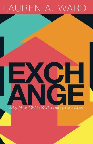 9780692752654: Exchange: Why Your Old is Suffocating Your New