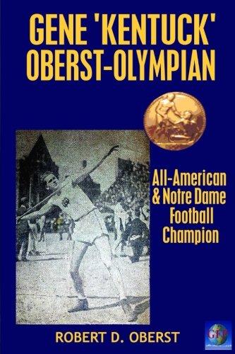 "Gene ""Kentuck"" Oberst: Olympian, All-American, Notre Dame Football Champion (Gene Oberst) (..."