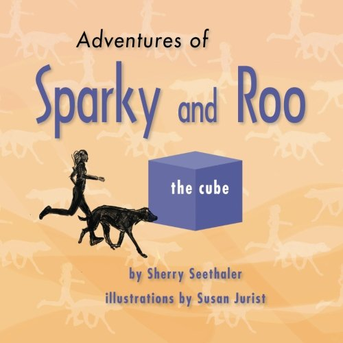 9780692759783: Adventures of Sparky and Roo: The Cube