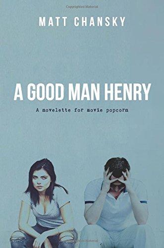 9780692762417: A Good Man Henry: A novelette for movie popcorn