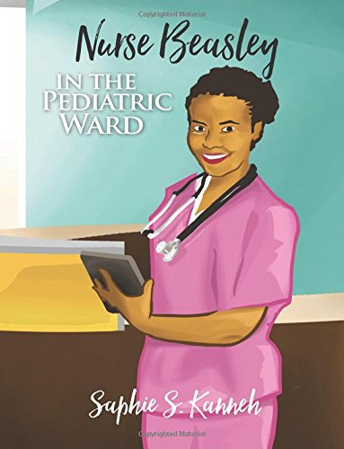 9780692767528: Nurse Beasley: In The Pediatric Ward