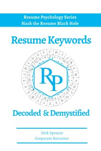 9780692771846: Resume Keywords Decoded & Demystified: Hack the Resume Black Hole