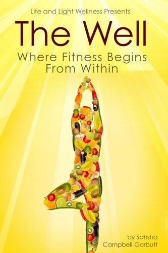 9780692773024: The Well: Where Fitness Begins Within
