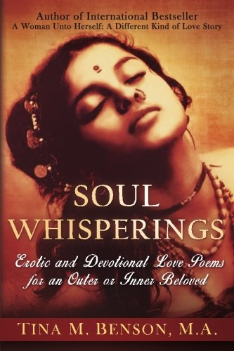 9780692773451: Soulwhisperings: Erotic and Devotional Love Poems for an Outer or Inner Beloved (Black and White Version)