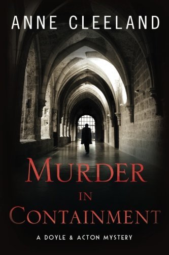 9780692774427: Murder in Containment: A Doyle and Acton Mystery (Doyle and Acton Scotland Yard Mysteries) (Volume 4)