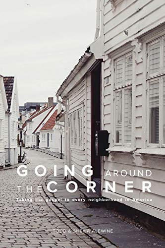 9780692781999: Going Around the Corner Bible Study: Taking the Gospel to Every Neighborhood in America