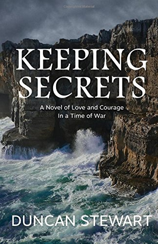 9780692783443: Keeping Secrets: A Novel of Love and Courage in a Time of War