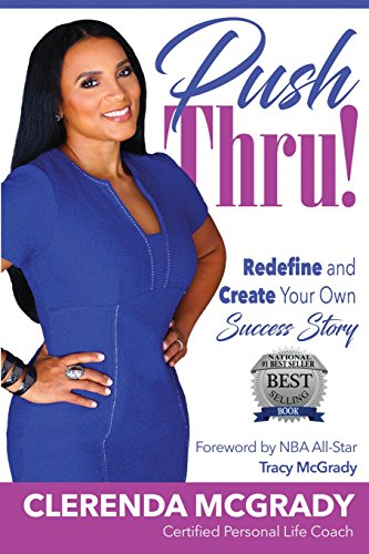Push Thru!: Redefine and Create Your Own Success Story: CleRenda McGrady