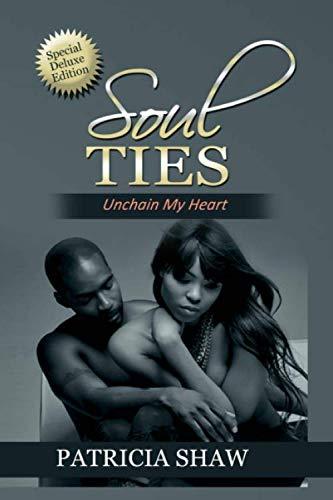 9780692788059: Soul Ties, Unchain My Heart