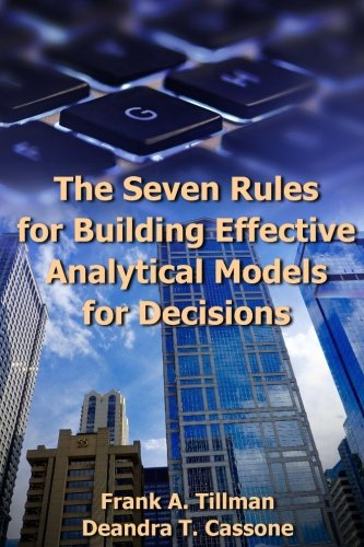 The Seven Rules for Building Effective Analytical Models for Decisions: Frank A. Tillman