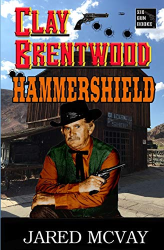 Hammershield (Clay Brentwood) (Volume 3): McVay, Jared