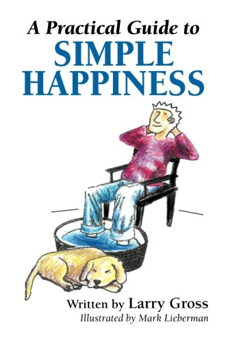 9780692799864: A Practical Guide to Simple Happiness