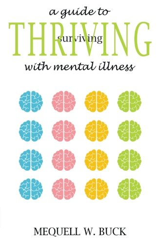 9780692801529: A Guide to Thriving With Mental Illness