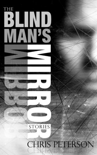 BLIND MANS MIRROR: Peterson, Chris