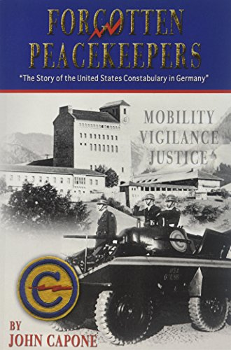 9780692824306: Forgotten Peacekeepers: The Story of the United States Constabulary in Germany