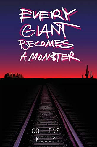 Every Giant Becomes a Monster: Collins Kelly