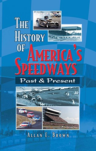 9780692835562: The History of America's Speedways: Past and Present