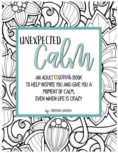 Unexpected Calm: An Adult Coloring Book to: Lerchen, Christina