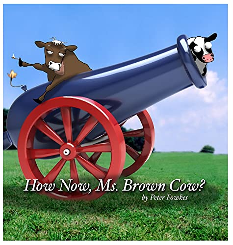 How Now, Ms. Brown Cow?: Fowkes, Peter