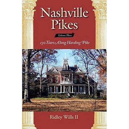 Nashville Pikes Volume Three: 150 Years Along Harding Pike: Ridley Wills II