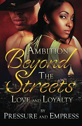 9780692854334: Ambition Beyond the Streets: Love and Loyalty (Volume 1)