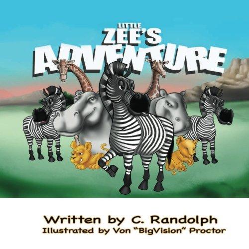 Little Zee's Adventure: Randolph, C.