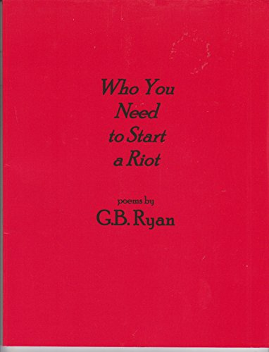 Who you Need to Start a Riot: G.B. Ryan