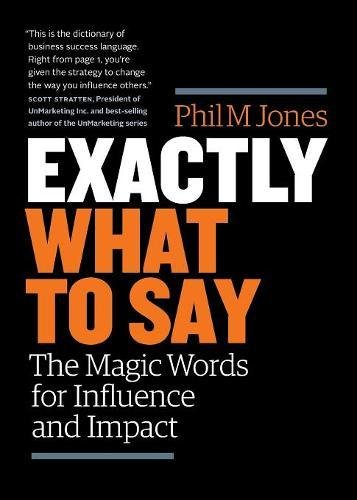 Exactly What to Say: The Magic Words: Jones, Phil M
