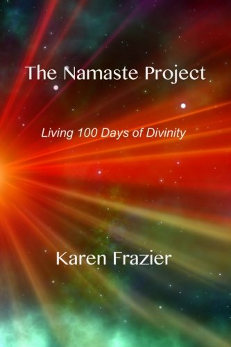 The Namaste Project: Living 100 Days of: Frazier, Karen