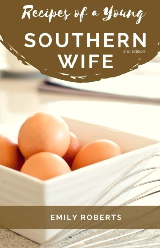 9780692890783: Recipes of a Young Southern Wife