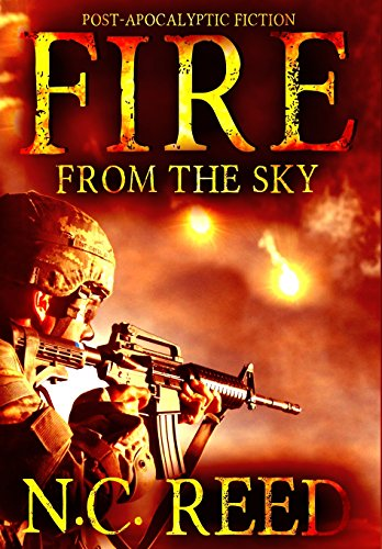 Fire from the Sky: The Sanders Saga: Reed, N C