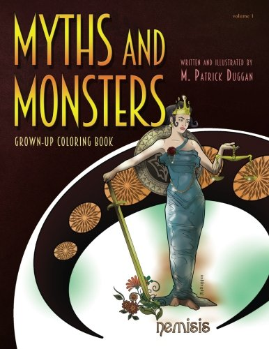 Myths and Monsters Grown-up Coloring Book, Volume 1: M Patrick Duggan