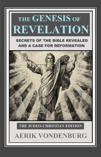 9780692900475: The Genesis of Revelation: Secrets of the Bible Revealed and a Case for Reformation (Volume 1)