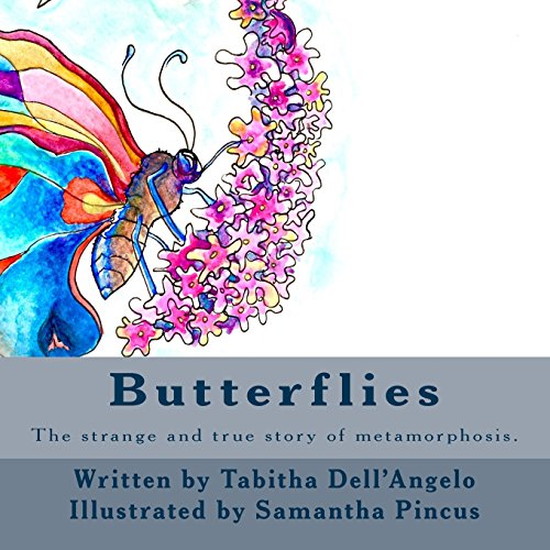 Butterflies: The strange and real story of how a caterpillar turns into a butterfly: Tabitha Dell&...