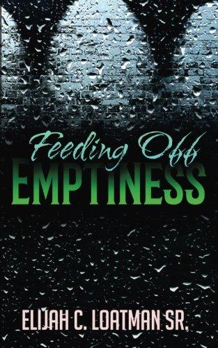 Feeding Off Emptiness