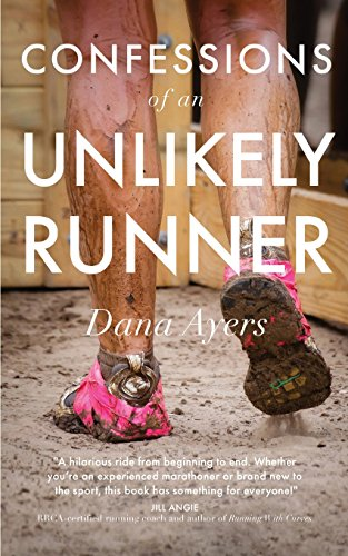 9780692920299: Confessions of an Unlikely Runner: A Guide to Racing and Obstacle Courses for the Averagely Fit and Halfway Dedicated