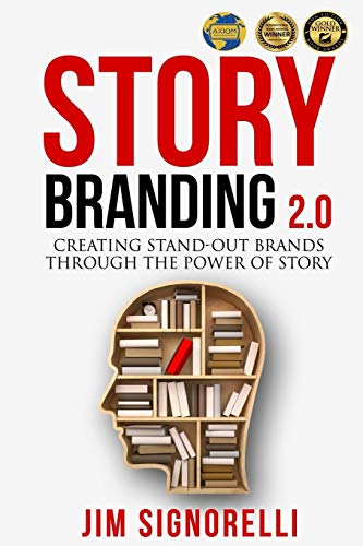 9780692926376: StoryBranding 2.0: Creating Stand-Out Brands Through The Power of Story