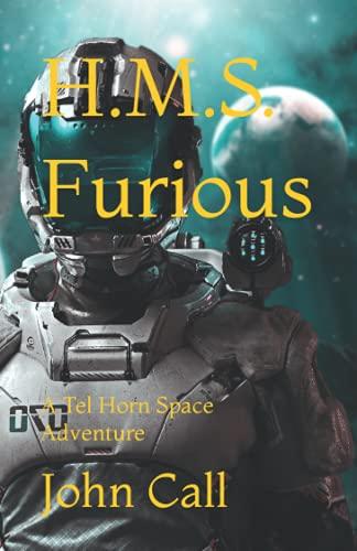 H.M.S. Furious: A Tel Horn Space Adventure: Call, John A