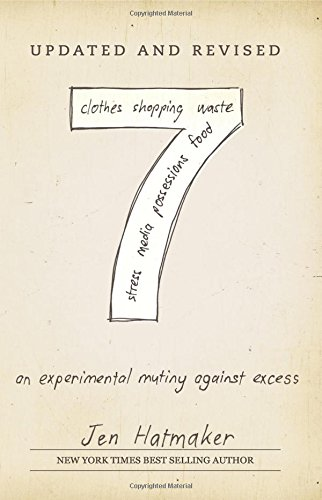 9780692928097: 7: An Experimental Mutiny Against Excess: Volume 1 (The 7 Experiment)