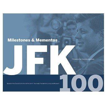 9780692937754: JFK 100: Milestone & Mementos
