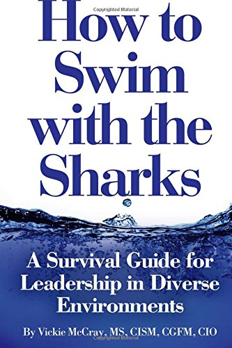 9780692942260: How to Swim with the Sharks: A Survival Guide for Leadership in Diverse Environments