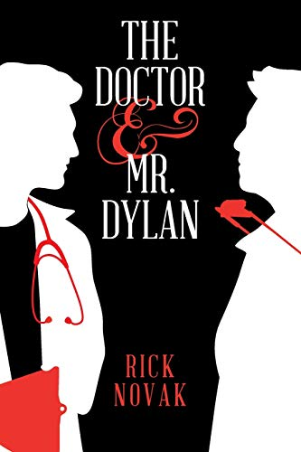 The Doctor and Mr. Dylan: Rick Novak