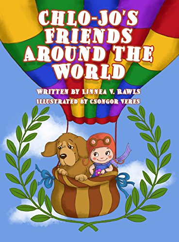 Chlo-Jo's Friends Around the World 9780692953648 Join Chlo-Jo and her dog, Pup-Pup, as they learn about Christianity in Mexico, Argentina, Samoa, Thailand, Belarus and Botswana. What is