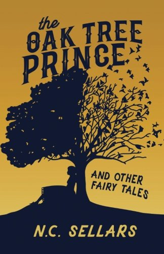 The Oak Tree Prince and Other Fairy: Sellars, N. C.