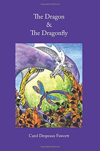 The Dragon & The Dragonfly: Carol Despeaux Fawcett