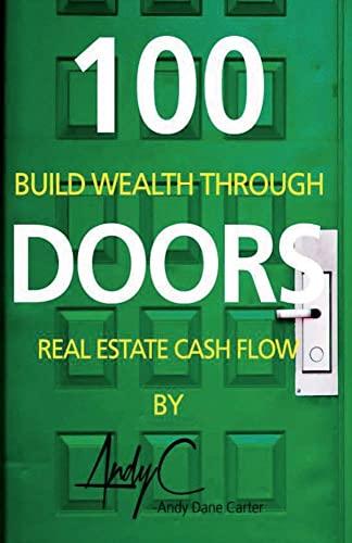 9780692996072: 100 Doors: Building Wealth Through Real Estate Cash Flow (1)