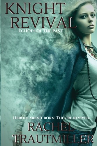 Knight Revival (Echoes of the Past) (Volume: Trautmiller, Rachel